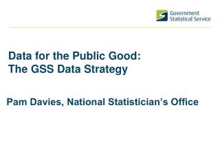 Data for the Public Good: The GSS Data Strategy