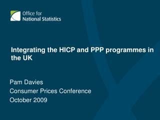 Integrating the HICP and PPP programmes in the UK