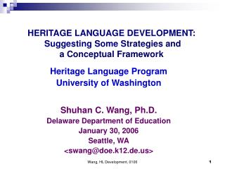 HERITAGE LANGUAGE DEVELOPMENT:    Suggesting Some Strategies and  a Conceptual Framework