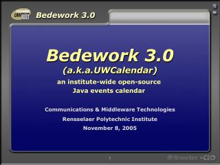 Communications & Middleware Technologies Rensselaer Polytechnic Institute November 8, 2005
