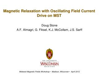 Magnetic Relaxation with Oscillating Field Current Drive on MST