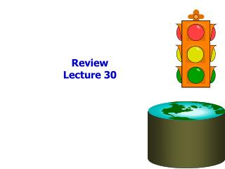 Review Lecture 30