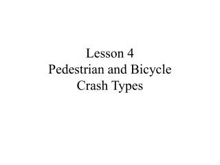 Lesson 4  Pedestrian and Bicycle  Crash Types