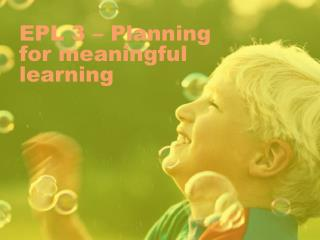 EPL 3 – Planning for meaningful learning