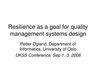Resilience as a goal for quality management systems design