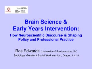 Ros Edwards  (University of Southampton, UK)