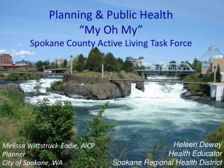 Planning & Public Health  �My Oh My� Spokane County Active Living Task Force
