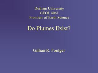 Do Plumes Exist?