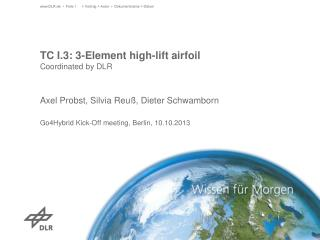 TC I.3: 3-Element high-lift airfoil Coordinated by DLR