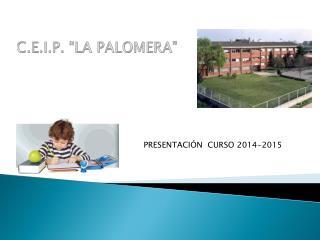 C.E.I.P. �LA PALOMERA�