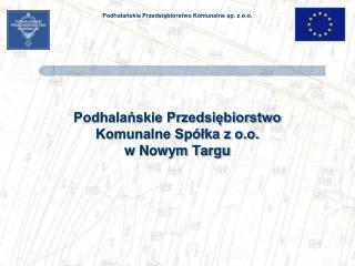 Podhalańskie Przedsiębiorstwo Komunalne Spółka z o.o.  w Nowym Targu