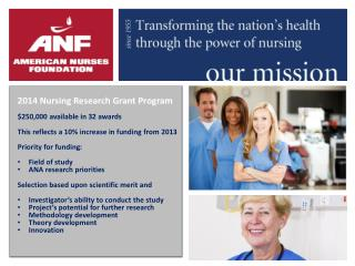 2014 Nursing Research Grant Program $250,000 available in 32 awards