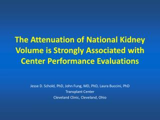 Jesse D. Schold, PhD, John Fung, MD, PhD, Laura Buccini, PhD Transplant Center