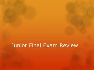 Junior Final Exam Review