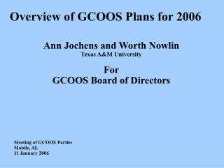 Overview of GCOOS Plans for 2006