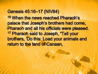 Genesis 45:16–17 (NIV84)