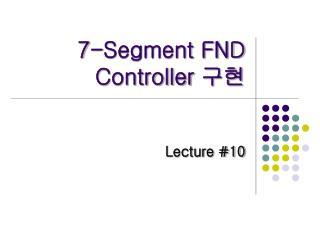 7-Segment FND Controller  구현
