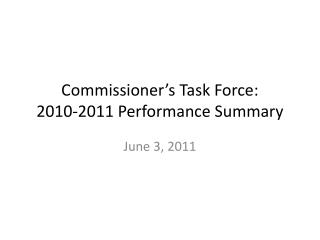 Commissioner's Task Force: 2010-2011 Performance Summary
