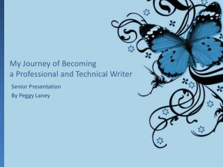 My Journey of Becoming  a Professional and Technical Writer