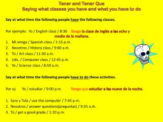 Tener  and  Tener Que Saying what classes you have and what you have to do