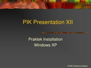 PIK Presentation XII