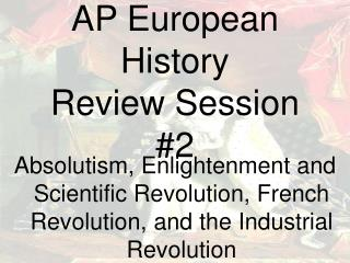 AP European History Review Session #2