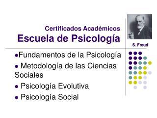 Certificados Acad�micos Escuela de Psicolog�a
