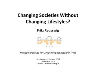 Changing Societies Without Changing Lifestyles?