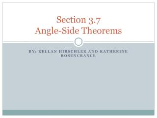 Section 3.7  Angle-Side Theorems
