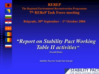 �Report on Stability Pact Working Table II activities � Oswald Hutter
