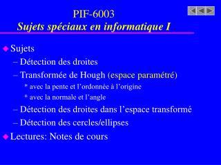 Sujets Détection des droites Transformée de Hough  (espace paramétré)