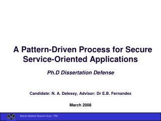 A Pattern-Driven Process for Secure Service-Oriented Applications  Ph.D Dissertation Defense