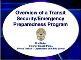 Overview of a Transit  Security/Emergency Preparedness  Program