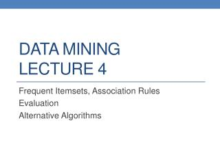 DATA MINING LECTURE 4