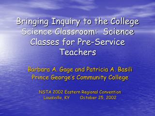Bringing Inquiry to the College Science Classroom:  Science Classes for Pre-Service Teachers