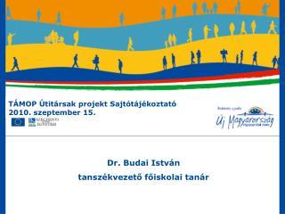 TÁMOP Útitársak projekt Sajtótájékoztató 2010. szeptember 15.