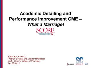 Academic Detailing and Performance Improvement CME –  What a Marriage!