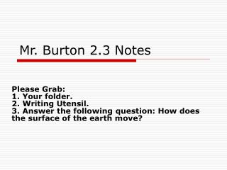 Mr. Burton 2.3 Notes