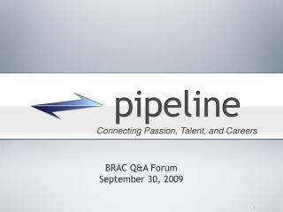BRAC Q&A Forum September 30, 2009