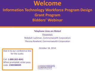 Welcome Information Technology Workforce Program Design Grant Program Bidders' Webinar