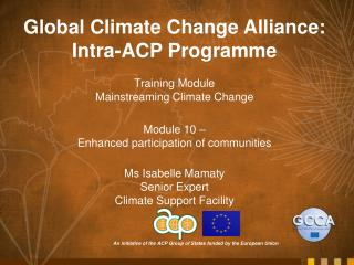 Global Climate Change Alliance:  Intra-ACP Programme Training Module Mainstreaming Climate Change