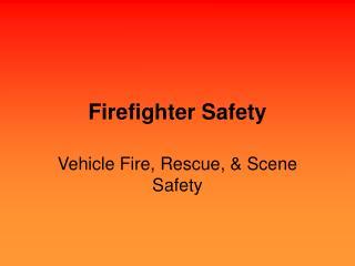 Firefighter Safety