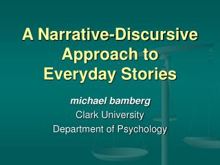 A Narrative-Discursive Approach to  Everyday Stories