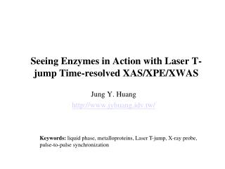 Seeing Enzymes in Action with Laser T-jump Time-resolved XAS/XPE/XWAS