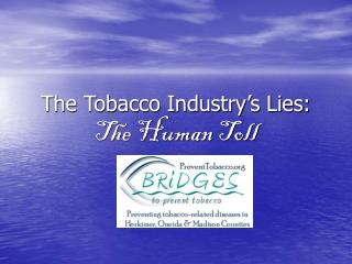The Tobacco Industry's Lies: The Human Toll