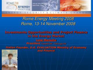 Rome Energy Meeting 2008 Rome, 13-14 November 2008
