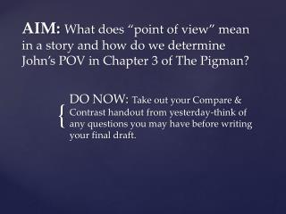 What is Point of View? (POV)  Who is telling the story?