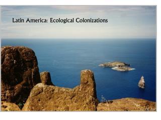Latin America: Ecological Colonizations