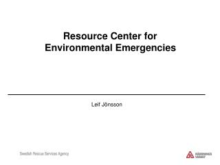Resource Center for  Environmental Emergencies