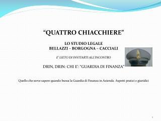 """""""QUATTRO CHIACCHIERE"""" LO STUDIO LEGALE BELLAZZI – BORGOGNA – CACCIALI"""
